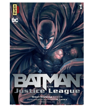 BATMAN AND THE JUSTICE LEAGUE : tome 1